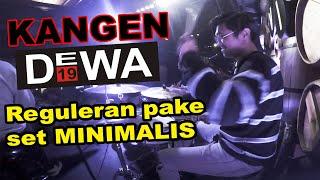 LIVE KANGEN - DEWA19 Pake Drumset Minimalis ?? | GILANG_NR DRUMCAM