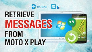 How to Retrieve Lost or Deleted Messages from Moto X Play