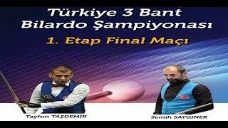 Semih Saygıner & Tayfun Taşdemir  3 bant 2019 1.Etap FİNAL Maçı