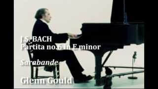 Glenn Gould - J.S. BACH, Partita no.6 in E minor, Sarabande (5/7)