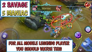 2 SAVAGE 5 MANIAC | FOR ALL ML PLAYER YOU SHOULD WATCH THIS | MOBILE LEGENDS