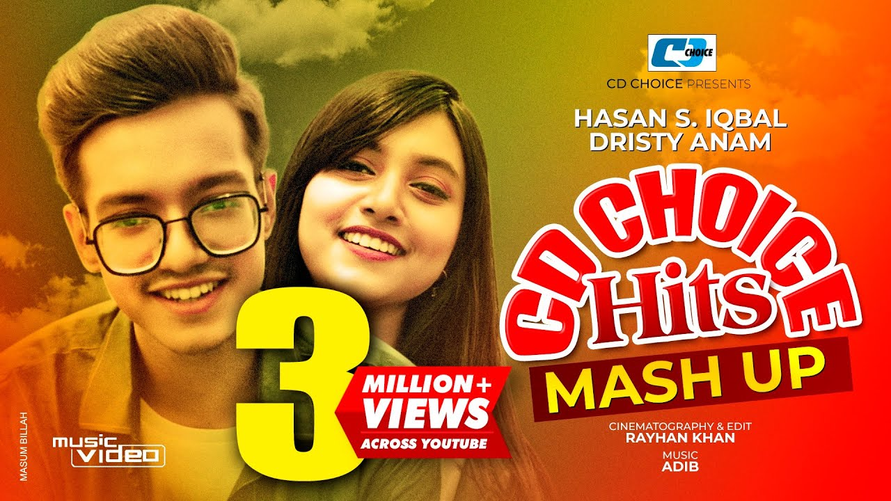 CD Choice Hits Mashup 2020 | Hasan S. Iqbal | Dristy Anam | Official Music Video | Eid Special 2020