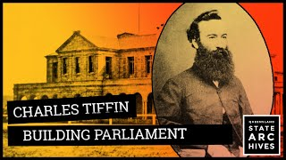 How Charles Tiffin Built Queensland Parliament House