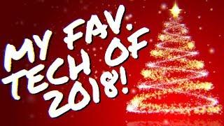 My Top 5 FAVORITE Tech - 2018