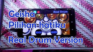 Geisha - pilihan hatiku Real Drum Android Version