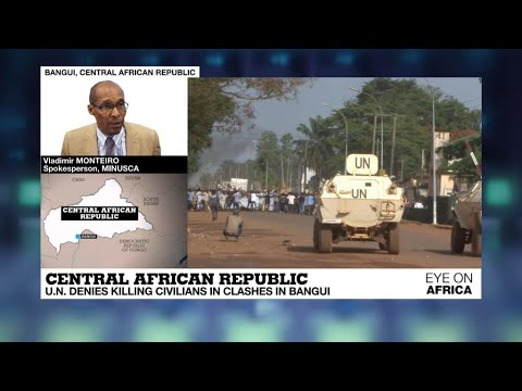 Eye on Africa: UN denies killing civilians in Central African Republic