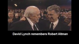 David Lynch remembers Robert Altman