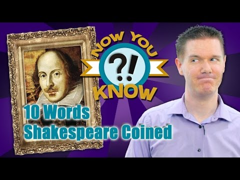 10 WORDS SHAKESPEARE INVENTED (Now You Know #6)