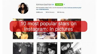 10 most popular stars on Instagram: In pictures