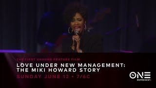 Unsung Feature Film Love Under New Management Premieres June 12 7/6c!