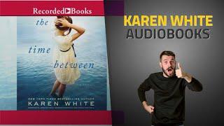 Enjoy Best Of Karen White Audible Audiobooks, Starring: The Time Between