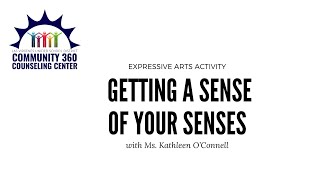 Expressive Arts: Getting a Sense of Your Senses