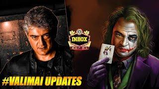 Ajith's Valimai Shooting Update & Ajith Joker Connect | Vinoth | inbox