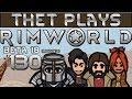 Thet Plays Rimworld Part 130: Unbreak Transport Company [Beta 18] [Modded]