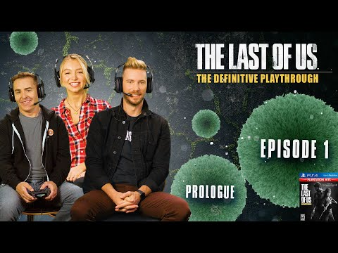 The Last of Us | The Definitive Playthrough - Part 1 (ft Troy Baker, Nolan North, and Hana Hayes)