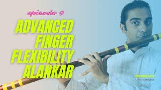 Intermediate Flute Techniques | Episode 9 | Finger Flexibility Advanced Alankar 2