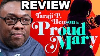 PROUD MARY - Movie Review and Sony Rant (Black Nerd)