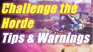 Challenge the Horde, Tips and Warnings