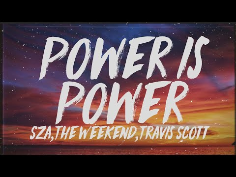 SZA, The Weeknd, Travis Scott - Power Is Power (Lyrics)