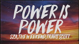 SZA, The Weeknd, Travis Scott - Power Is Power (Lyrics)