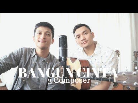 BANGUN CINTA - 3 COMPOSER ( ALDHI RAHMAN X IMMANUEL NOVEDO COVER ) | FULL VERSION