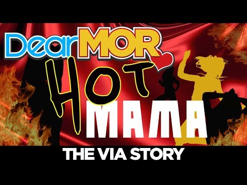 "#DearMOR: ""Hot Mama"" The Via Story 05-06-18"