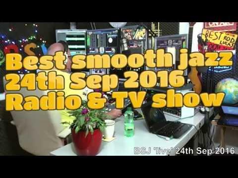 Best Smooth Jazz (24th Sep 2016) Host Rod Lucas