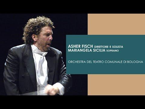 ASHER FISCH direttore   MARIANGELA SICILIA soprano   Orchestra del TCBO