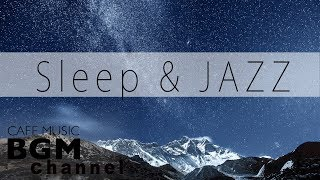 Sleep Jazz - Soothing Jazz Music - Relaxing Jazz Music - Background Jazz Music