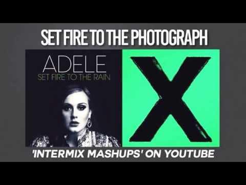 Set Fire to the Photograph: Adele X Ed Sheeran (Mashup)