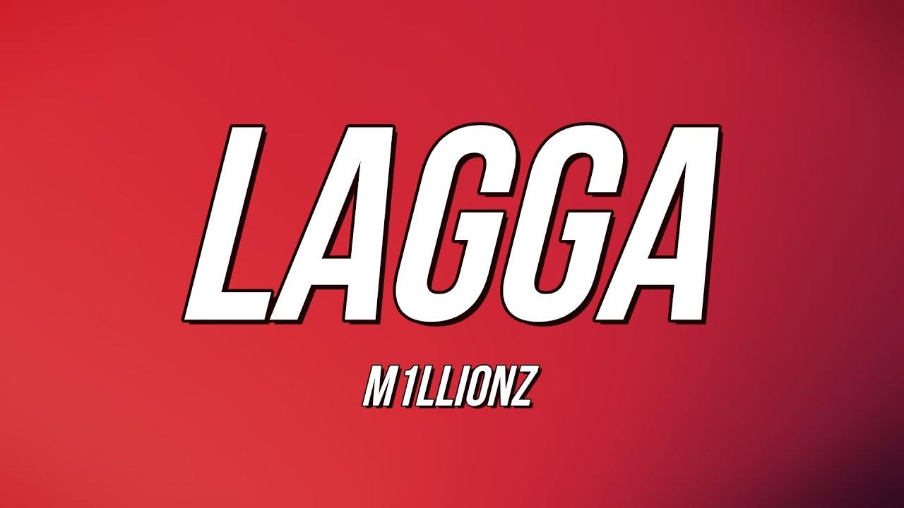 Download M1LLIONZ - LAGGA (Lyrics)