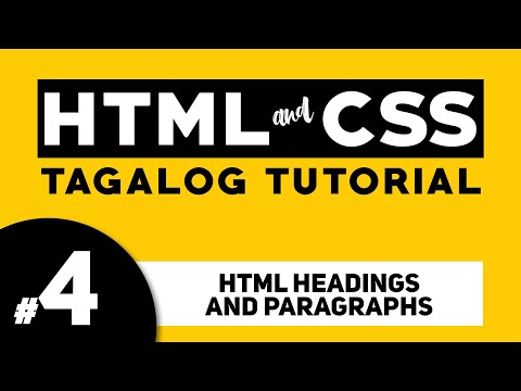 Part 4: HEADINGS AND PARAGRAPHS - HTML And CSS Tagalog Tutorial   Illustrados