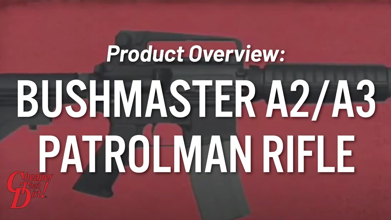 Product Overview: Bushmaster A2/A3 Patrolman Rifle