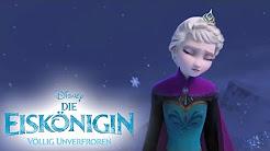 Mix – Let It Go - Sing Along - Song: DIE EISKÖNIGIN - VÖLLIG UNVERFROREN - Music: Frozen - Disney