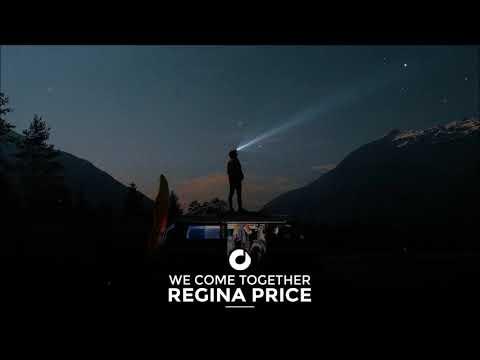 Regina Price - We Come Together