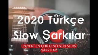 EN ÇOK DİNLENEN 2020 SLOW ŞARKILAR