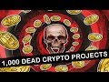 OVER 1,000 CRYPTO PROJECTS ARE DEAD!