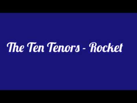 The Ten Tenors  Rocket