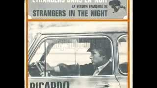 "Ricardo (CANOVA)  ""Etrangers dans la nuit"" (Strangers in the night)"