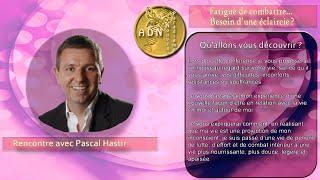 """Pascal Hastir """"Fatigué de combattre…  Besoin d'une éclaircie?"""""""