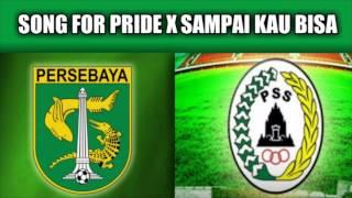 SONG FOR PRIDE PERSEBAYA X SAMPAI KAU BISA PSS SLEMAN - Anthem keren klub INDONESIA!!!.mp3