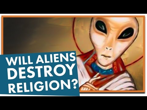 Would Alien 'First Contact' Destroy Religion?