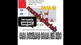 Video Cara mendownload drama cina WHEN WE WERE YOUNG sub indo download MP3, 3GP, MP4, WEBM, AVI, FLV Oktober 2019