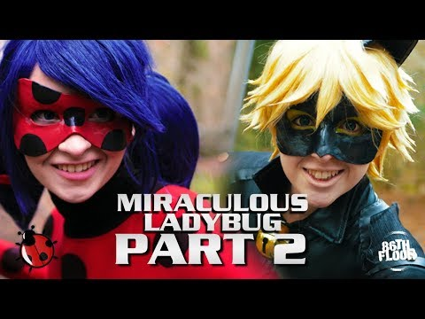 Miraculous Ladybug and Chat Noir Cosplay Music Video - Part 2