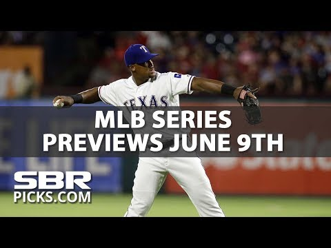 MLB Picks & Odds | Series Betting Previews June 9th – 11th