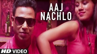 Download Hindi Video Songs - Aaj Nachlo Latest Pop Song 2017 || Anand(Prince) Shahu