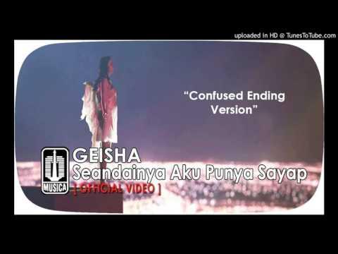GEISHA - Seandainya Aku Punya Sayap (Confused Ending Version)