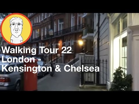 Walking Tour 22:  London - Part 1: Borough of Kensington & Chelsea