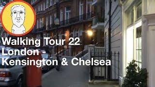 Walking Tour 22:  London - Part 1: Borough of Kensington & Chelsea