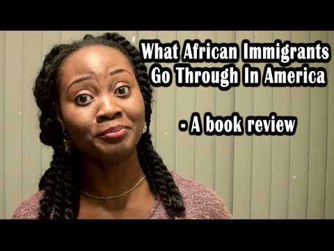 What African Immigrants Go Through In America! - A Book Review